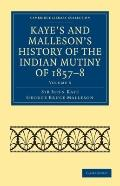 Kaye's and Malleson's History of the Indian Mutiny Of 1857–8