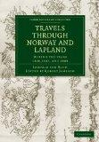 Travels through Norway and Lapland during the Years 1806, 1807, and 1808 (Cambridge Library ...