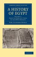 History of Egypt: Volume 1, from the Earliest Times to the XVIth Dynasty