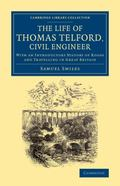 Life of Thomas Telford, Civil Engineer : With an Introductory History of Roads and Travellin...