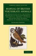 Manual of British Vertebrate Animals : Or, Descriptions of All the Animals Belonging to the ...
