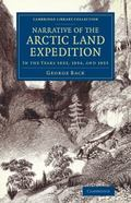 Narrative of the Arctic Land Expedition to the Mouth of the Great Fish River, and along the ...