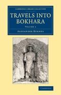Travels into Bokhara : Being the Account of a Journey from India to Cabool, Tartary and Pers...