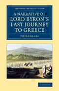Narrative of Lord Byron's Last Journey to Greece