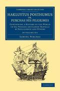 Hakluytus Posthumus or, Purchas His Pilgrimes 20 Volume Set : Contayning a History of the Wo...