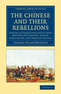 Chinese and Their Rebellions : Viewed in Connection with Their National Philosophy, Ethics, ...