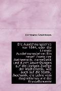 Die Ausdchnungslehre von 1844, oder die Lineale Ausdehnungslehre: Ein neuer Zweig der Mathem...