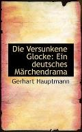 Die Versunkene Glocke: Ein deutsches Mrchendrama