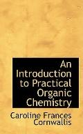 An Introduction to Practical Organic Chemistry