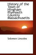 History of the Town of Hingham Plymouth Country Massachusetts