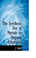 The Synthetic Use of Mettals in Organic Chemistry