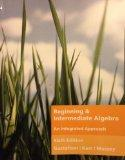 Beginning and Intermediate Algebra: An Integrated Approach