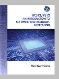 The HCS12 / 9S12: An Introduction to Software and Hardware Interfacing (Book Only)