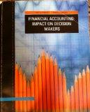 Financial Accounting: Impact on Decision Makers, 7th Edition