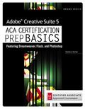 Adobe Creative Suite 5 ACA Certification Preparation : Featuring Dreamweaver, Flash and Phot...