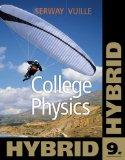 College Physics, Hybrid (with Enhanced WebAssign Homework and eBook LOE Printed Access Card for Multi Term Math and Science) (Cengage Learning's New Hybrid Editions!)
