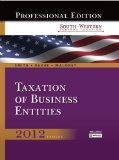 South-Western Federal Taxation 2012: Taxation of Business Entities, Professional Edition (wi...
