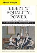Cengage Advantage Books: Liberty, Equality, Power: A History of the American People, Volume 1
