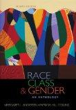 Race, Class, & Gender: An Anthology