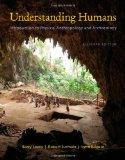 Cengage Advantage Books: Understanding Humans : An Introduction to Physical Anthropology and...