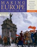 Making Europe: The Story of the West, Volume II: Since 1550