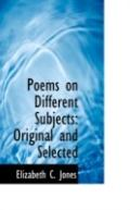Poems on Different Subjects: Original and Selected