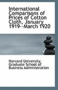 International Comparisons of Prices of Cotton Cloth, January 1919--March 1920