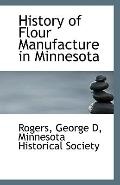 History of Flour Manufacture in Minnesota