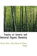 Treatise on General and Industrial Organic Chemistry