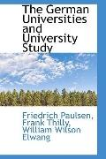 The German Universities and University Study
