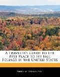A Traveler's Guide to the Best Place to See Fall Foliage in the United States