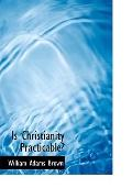 Is Christianity Practicable?