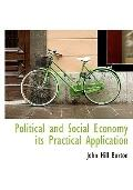 Political and Social Economy its Practical Application