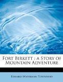 Fort Birkett: a Story of Mountain Adventure