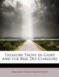 Treasure Trove in Gasp and the Baie Des Chaleurs