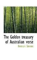The Golden treasury of Australian verse