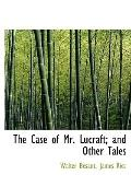 The Case of Mr. Lucraft; and Other Tales