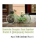 Grammaire Franaise, Cours Suprieur Brachet & [Jean-Jacques] Dussouchet
