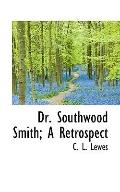 Dr. Southwood Smith; A Retrospect