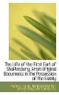 The Life of the First Earl of Shaftesbury, From Original Documents in the Possession of the ...