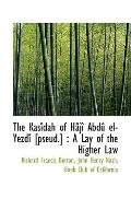The Kasdah of Hj Abd el-Yezd [pseud.]: A Lay of the Higher Law