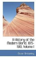 A History of the Modern World, 1815-1910, Volume I