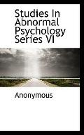 Studies In Abnormal Psychology Series VI