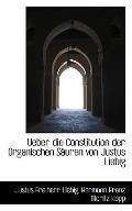Ueber die Constitution der Organischen Suren von Justus Liebig (German Edition)