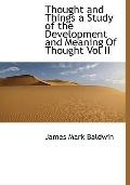 Thought and Things a Study of the Development and Meaning Of Thought Vol II