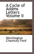 A Cycle of Adams Letters Volume II