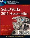 SolidWorks 2011 Assemblies Bible