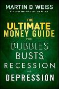The Ultimate Money Guide for Bubbles, Busts, Recession and Depression: Protect Your Savings,...