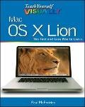 Teach Yourself VISUALLY Mac OS X Lion (Teach Yourself VISUALLY (Tech))