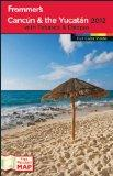 Frommer's Cancun & the Yucatan 2012 (Frommer's Color Complete)